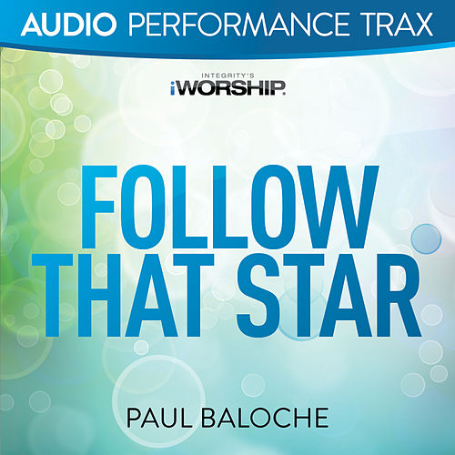 Follow That Star by Paul Baloche