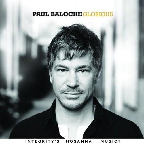Glorious by Paul Baloche
