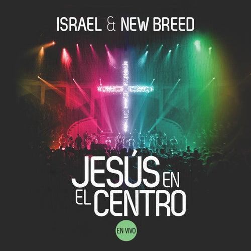 Jesús en el Centro (En Vivo) de Israel & New Breed