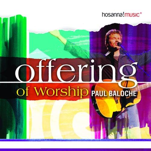 Offering of Worship de Paul Baloche