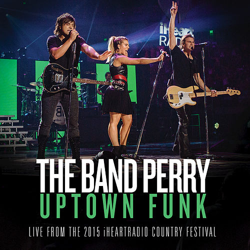 Uptown Funk (From The 2015 iHeartRadio Country Festival) de The Band Perry