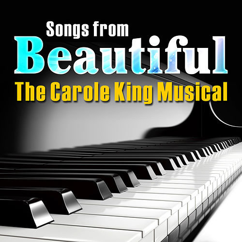 Songs from Beautiful: the Carole King Musical by Soundtrack Wonder Band