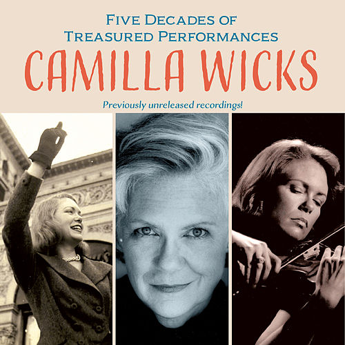 5 Decades of Treasured Performances: Camilla Wicks (Live) de Camilla Wicks