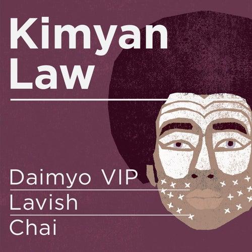 Daimyo Vip / Lavish / Chai by Kimyan Law