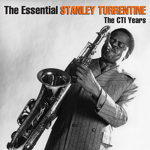 The Essential Stanley Turrentine de Stanley Turrentine