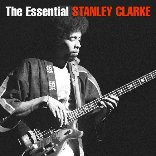 The Essential Stanley Clarke de Stanley Clarke
