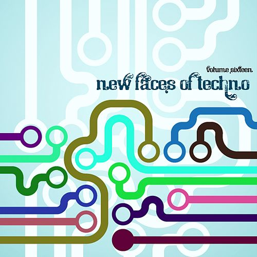 New Faces of Techno, Vol. 16 von Various Artists