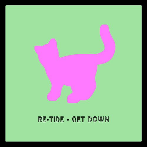 Get Down by Re-Tide