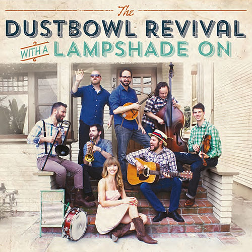 With a Lampshade On (Live) von The Dustbowl Revival