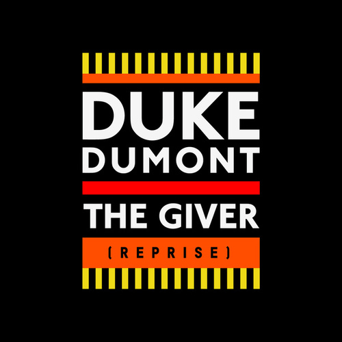 The Giver (Reprise) (Remixes) by Duke Dumont