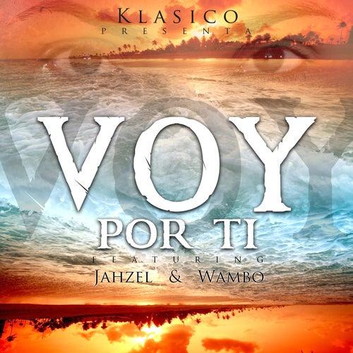 Voy Por Ti (feat. Wambo & Jahzel) by Klasico