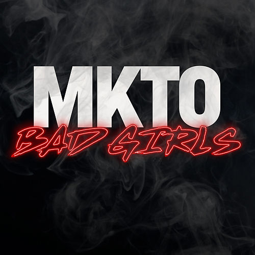 Bad Girls by MKTO