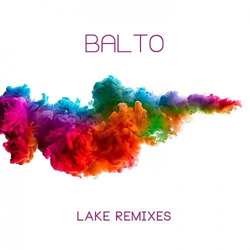 Lake Remixes by Balto