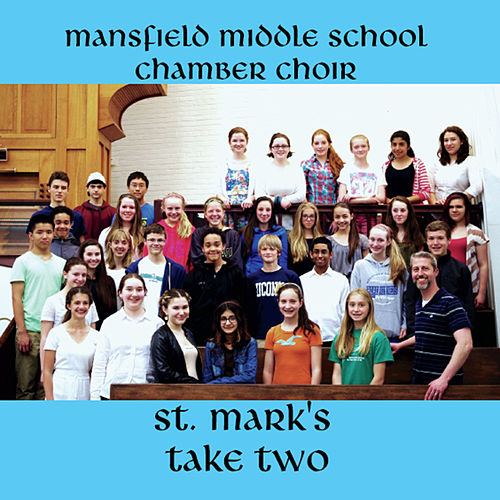 St. Mark's Take Two by Mansfield Middle School Chamber Choir