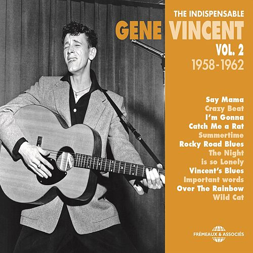 The Indispensable Gene Vincent, Vol. 2 (1958-1962) van Gene Vincent