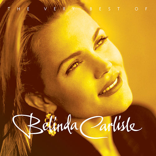 The Very Best of Belinda Carlisle by Belinda Carlisle