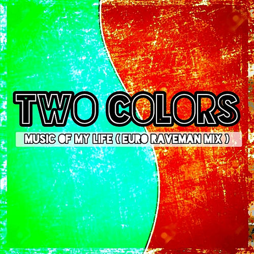 Music of My Life de Two Colors