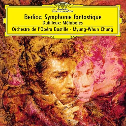 Berlioz: Symphonie fantastique, Op.14 / Dutilleux: Métaboles by Myung-Whun Chung