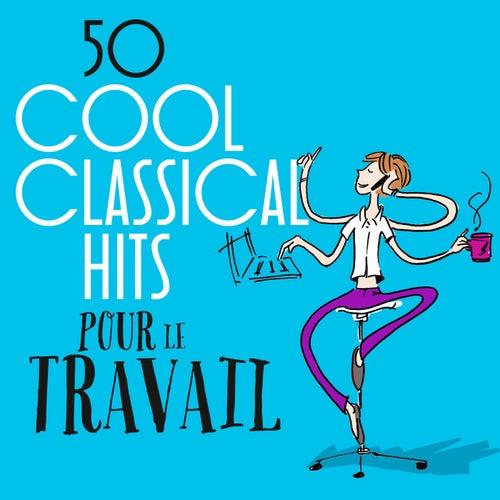 50 Cool Classical Hits: Pour le travail de Various Artists