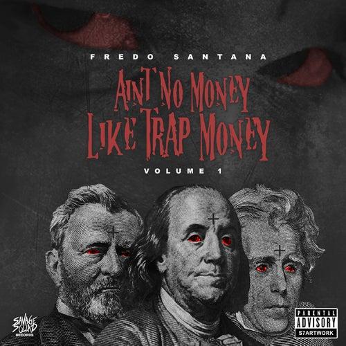 Ain't No Money Like Trap Money (Vol. 1) von Fredo Santana