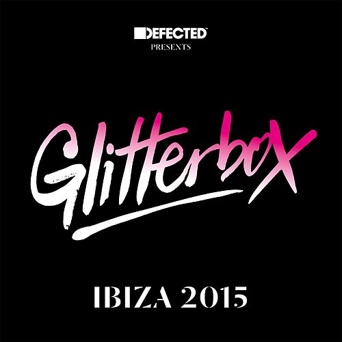 Defected Presents Glitterbox Ibiza 2015 Mixtape von Simon Dunmore