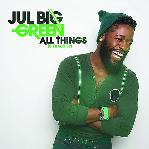 All Things (8 Track EP) by Jul Big Green