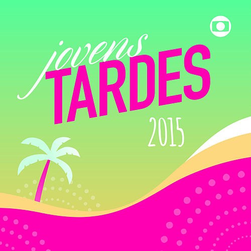Jovens Tardes 2015 by Various Artists