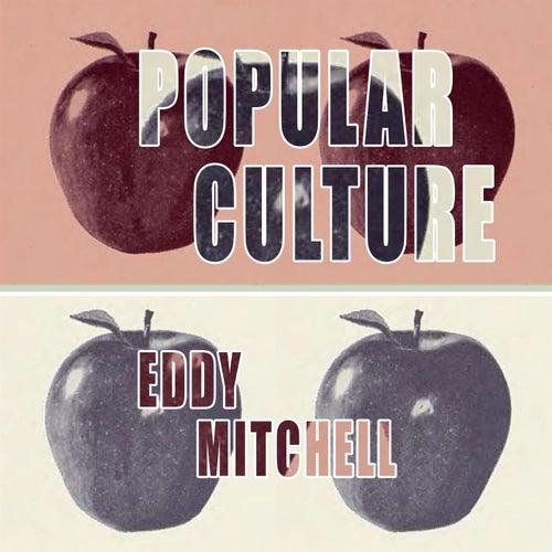 Popular Culture by Eddy Mitchell