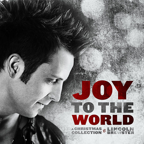 Joy To The World von Lincoln Brewster