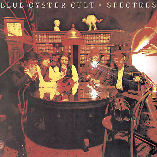Spectres by Blue Oyster Cult