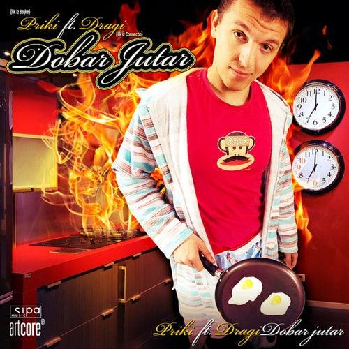 Dobar Jutar (feat. Dragi) by Priki