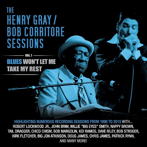 Vol. 1: Blues Won't Let Me Take My Rest de Bob Corritore