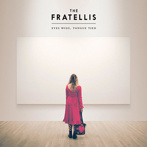 Eyes Wide, Tongue Tied di The Fratellis