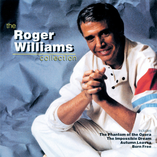 The Roger Williams Collection by Roger Williams