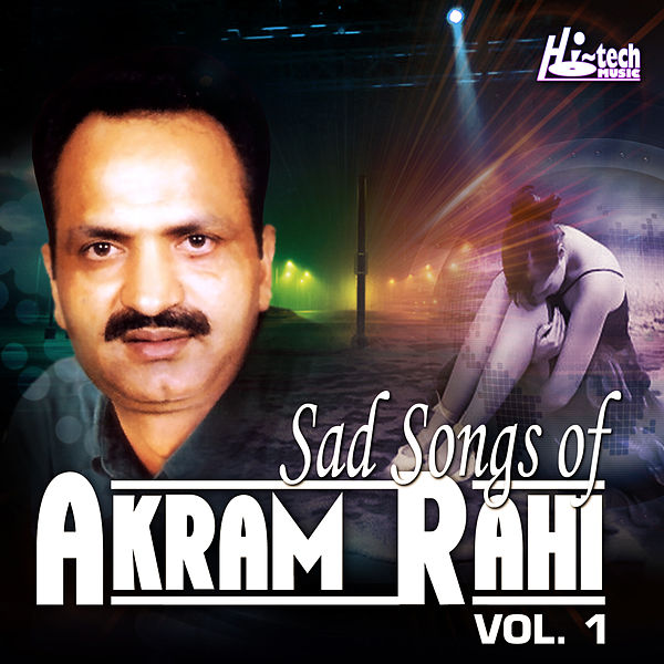 Sad Songs of Akram Rahi, Vol  1 by Akram Rahi