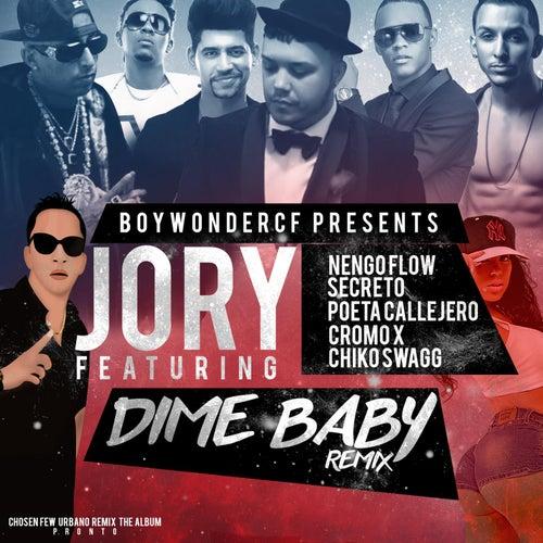 Dime Baby (Remix) [feat. Nengo Flow, Secreto El Famouso Biberon, Poeta Callejero, Cromo X & Chiko Swagg] by Boy Wonder