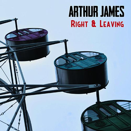 Right & Leaving de Arthur James