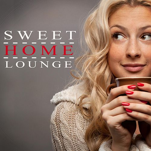Sweet Home Lounge von Various Artists