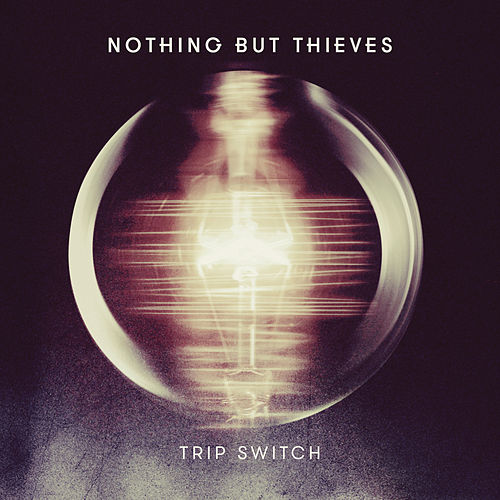 Trip Switch de Nothing But Thieves