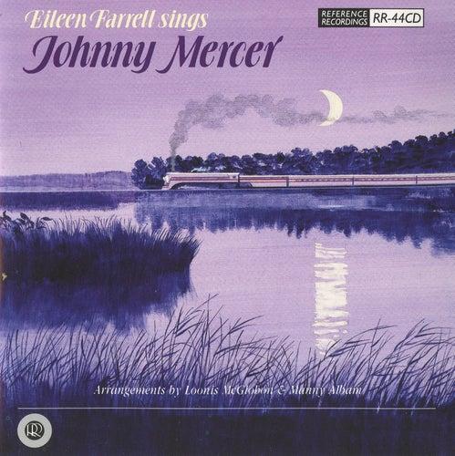 Eileen Farrell Sings Johnny Mercer by Eileen Farrell