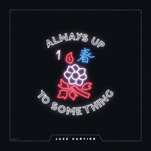 Always Up To Something de Jazz Cartier