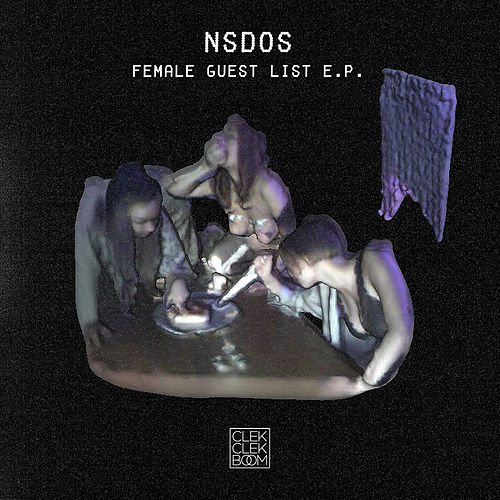 Female Guest List - EP by Nsdos