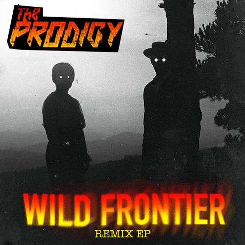 Wild Frontier (Remix EP) von The Prodigy