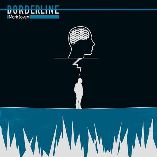 Morir Joven de Borderline