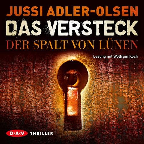 Das Versteck - Der Spalt von Lünen von Jussi Adler-Olsen