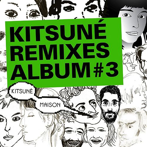 Kitsuné Remixes Album #3 by Various Artists
