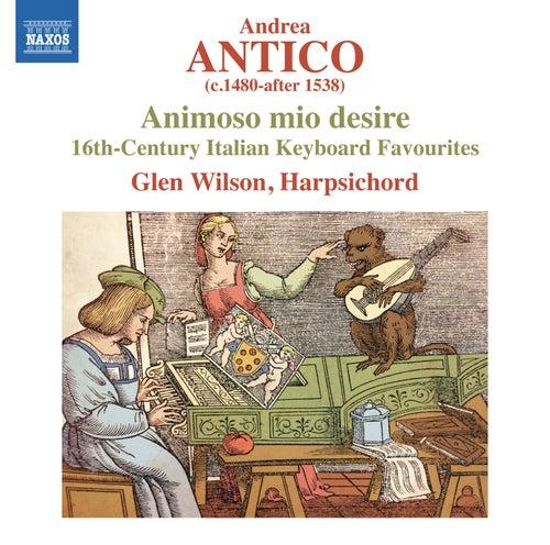 Antico: Animoso mio desire de Glen Wilson