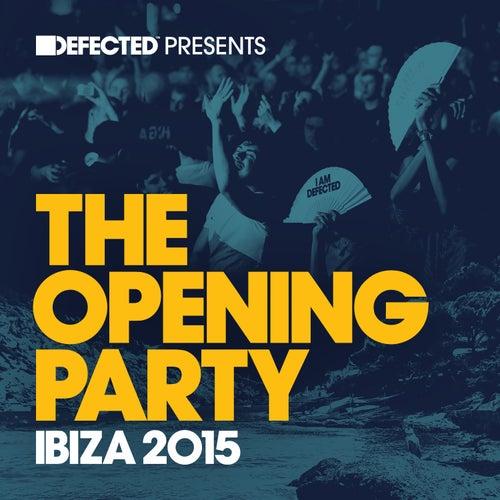 Defected Presents The Opening Party Ibiza 2015 Mixtape von Simon Dunmore