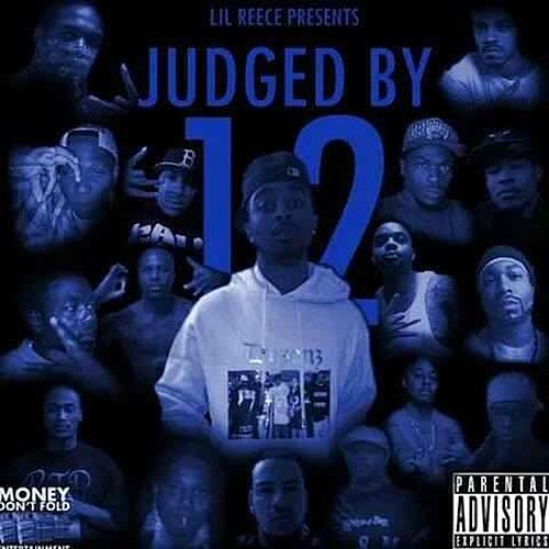Judged By 12 by Lil Reece