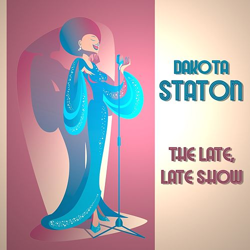 The Late, Late Show von Dakota Staton